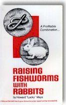 RAISING FISHWORMS WITH RABBITS